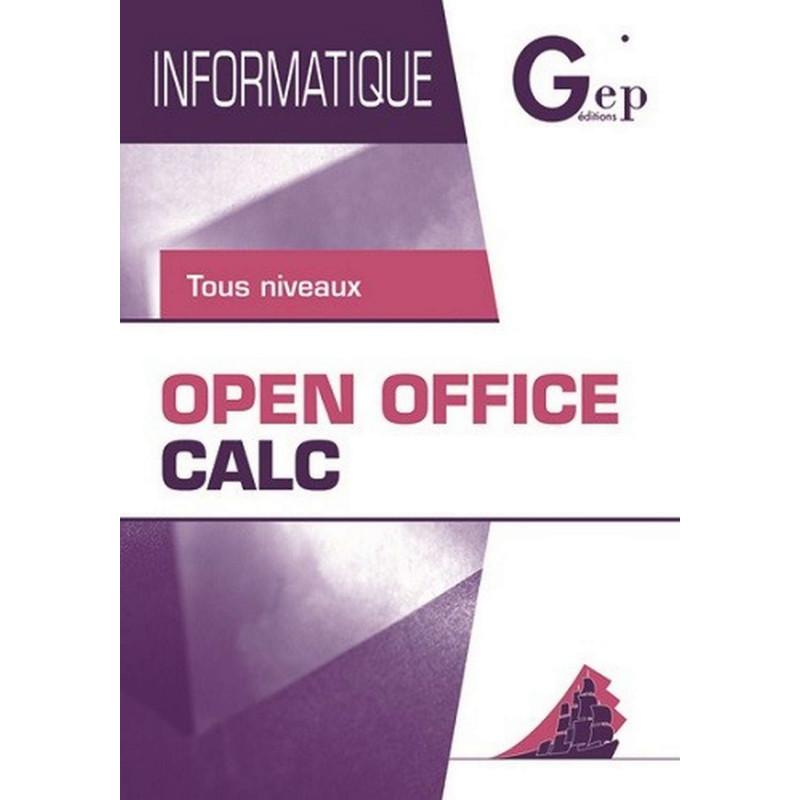OPEN OFFICE CALC Tous Niveaux / LE GENIE / AP251-9782844255686