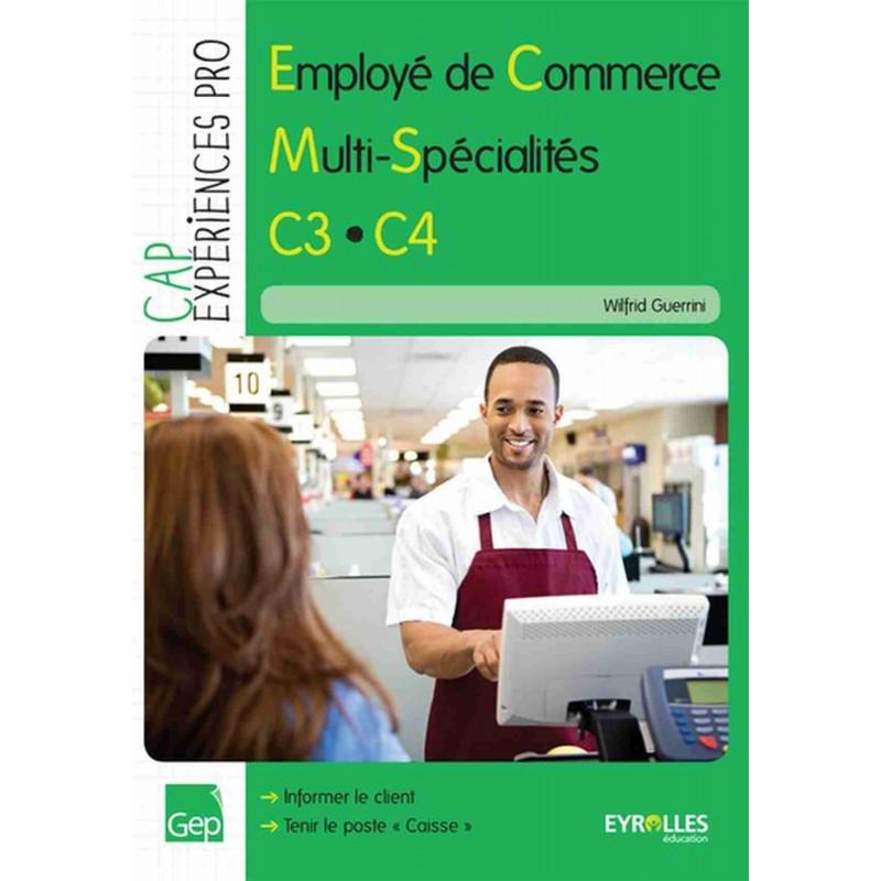 C3.C4 CAP EMPLOYÉ DE COMMERCE MULTI-SPÉCIALITÉS / LE GENIE / AP163-9782844258441