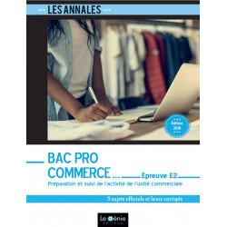 Annales De Révisions Épreuve E2 Bac Pro Commerce 2019 / LE GENIE / EX201-9782375633113
