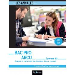 Annales De Révisions Épreuve E2 Bac Pro ARCU 2019 / LE GENIE / EX207-9782375633120