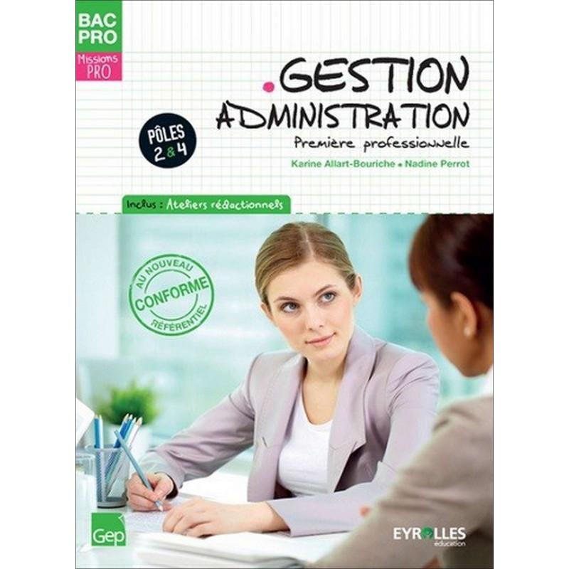 GESTION ADMINISTRATION Première Pôles 2 et 4  BAC PRO GESTION ADMINISTRATION / LE GENIE / AP192-9782844258960