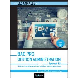 Annales de Révisions Épreuve E2 BAC PRO GESTION ADMINISTRATION  / LE GENIE / EX195-9782375633106