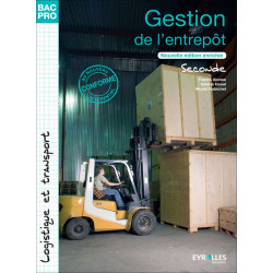 GESTION DE L'ENTREPÔT Seconde BAC PRO LOGISTIQUE et TRANSPORT / LE GENIE / AP208-9782844259844