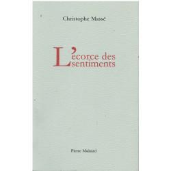 L'ÉCORCE DES SENTIMENTS De Massé Christophe Ed. Pierre Mainard Librairie Automobile SPE 9782913751293