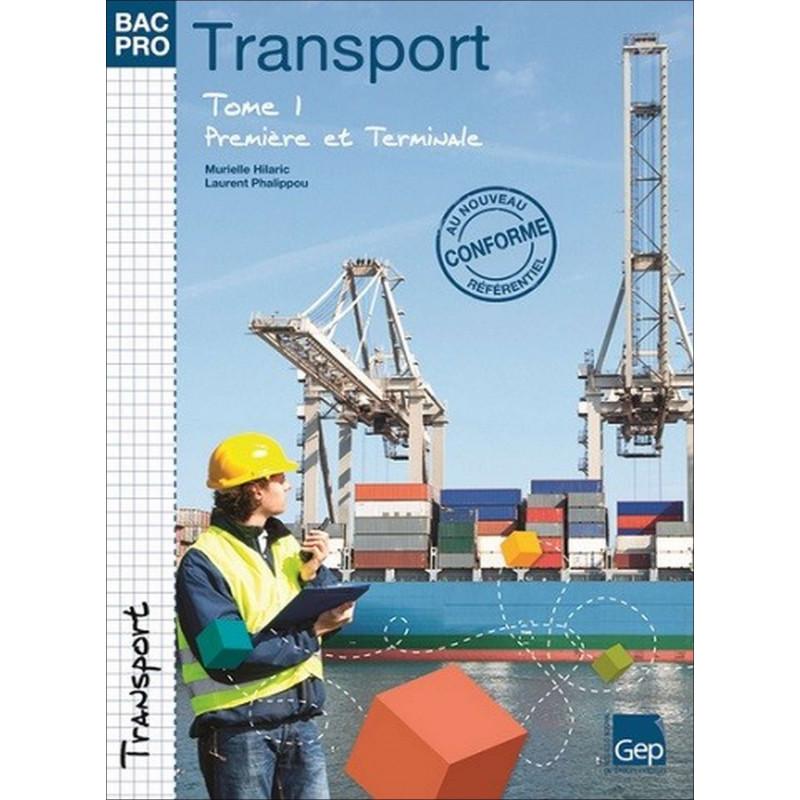 TRANSPORT Tome 1 Première et Terminale BAC PRO TRANSPORT / LE GENIE / AP210-9782844258601