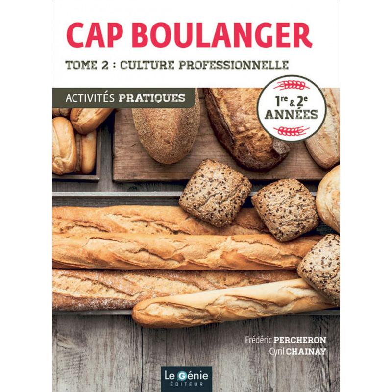 Tome 2 CULTURE PROFESSIONNELLE 1 et 2 années CAP BOULANGER / LE GENIE / AP270-9782375630754