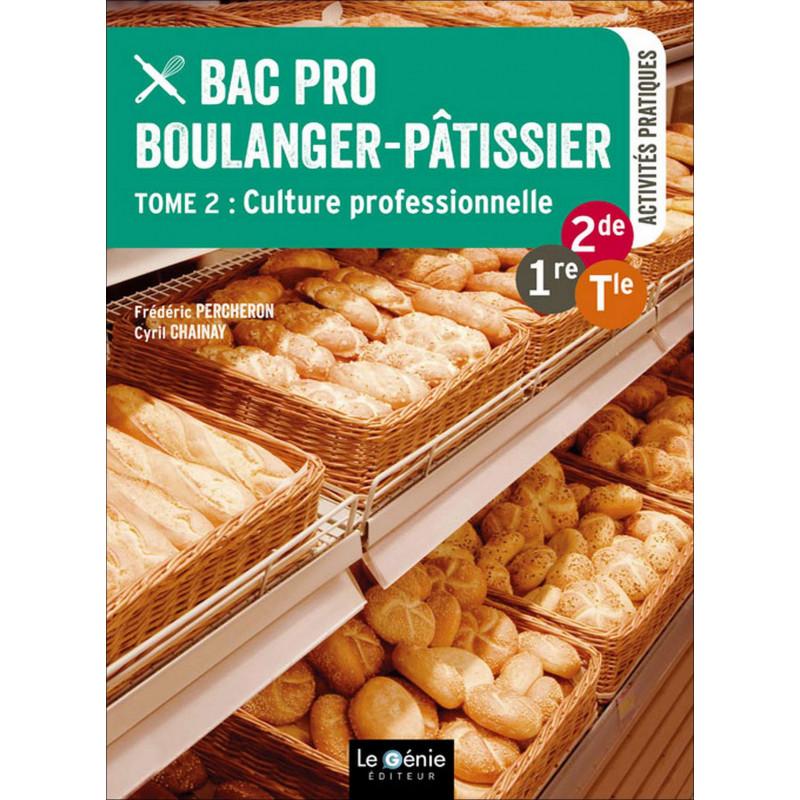 Tome 2 CULTURE PROFESSIONNELLE BAC PRO BOULANGER PÂTISSIER / LE GENIE / AP273-9782375630761