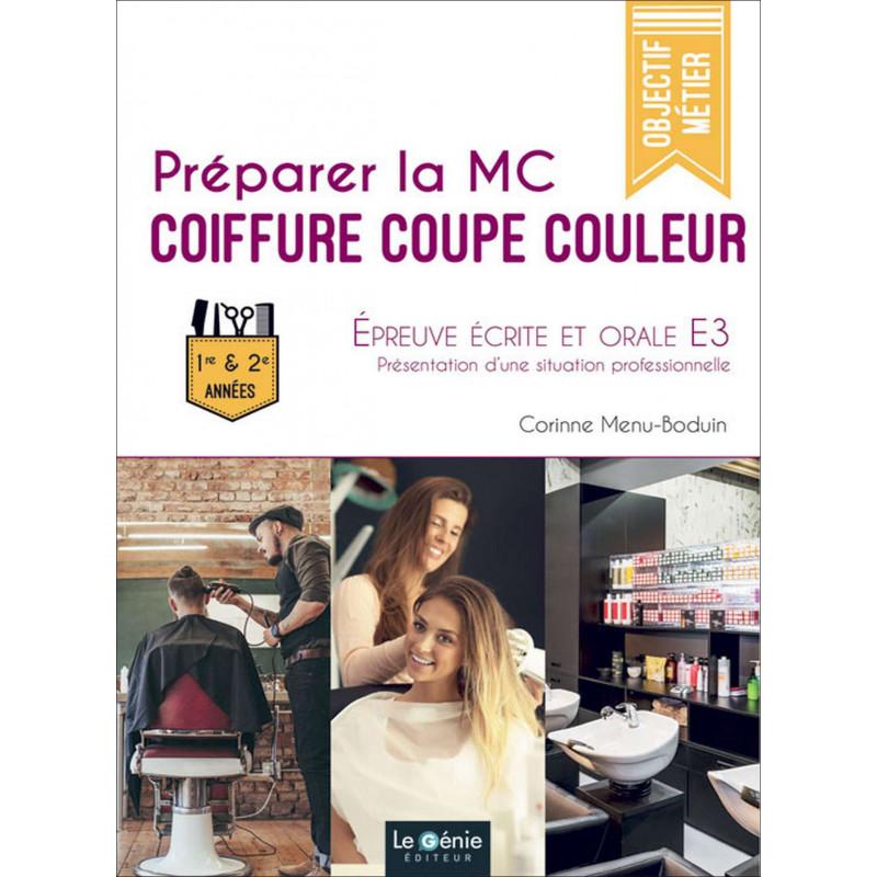PRÉPARER LE MC COIFFURE Épreuve écrite et orale EP3 / LE GENIE / EX107-9782375630815