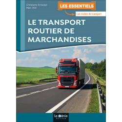 Les Essentiels LE TRANSPORT ROUTIER DE MARCHANDISES / LE GENIE / EX110-9782375631539