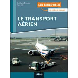 Les Essentiels LE TRANSPORT AÉRIEN / LE GENIE / EX111-9782375631546