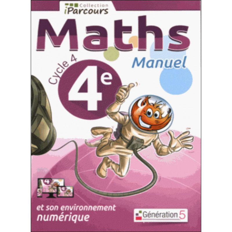 Manuel iParcours Cycle 4 Maths (4ème) Génération 5 Librairie Automobile SPE 9782362461477