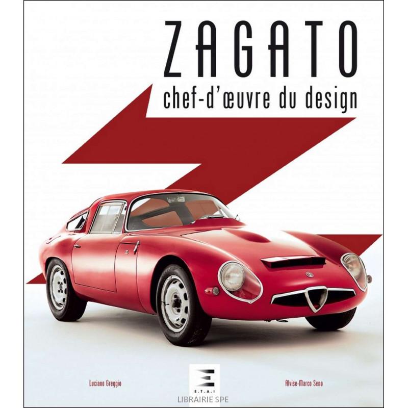 ZAGATO, CHEF-D'ŒUVRE DU DESIGN de Luciano GREGGIO Librairie Automobile SPE 9791028302917
