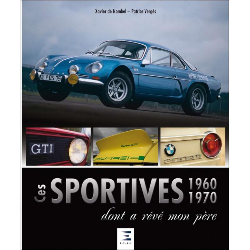 CES SPORTIVES 1960-1970 DONT A RÊVÉ MON PÈRE Librairie Automobile SPE 9791028302863