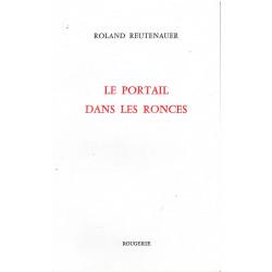 LE PORTAIL DANS LES RONGES de ROLAND REUTENAUER Librairie Automobile SPE 9782856684016