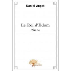 Le roi d'Edom, Timna de Daniel ANGOT Librairie Automobile SPE 9782356070081