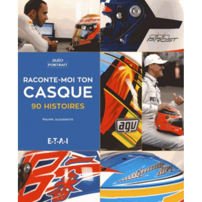 RACONTE MOI TON CASQUE 90 PILOTES Librairie Automobile SPE 9791028300487