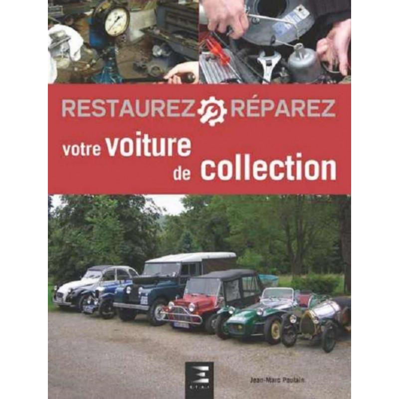 RESTAUREZ VOTRE VOITURE DE COLLECTION (2EME EDITION) Librairie Automobile SPE 9791028301644
