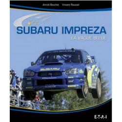 SUBARU IMPREZA LA VAGUE BLEUE de Vincent ROUSSEL Ed. ETAI Librairie Automobile SPE 25262