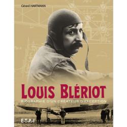 LOUIS BLERIOT Biographie d'un Créateur d'Exception Ed. ETAI Librairie Automobile SPE 9782726897539