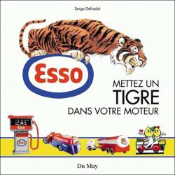 ESSO METTEZ UN TIGRE DANS VOTRE MOTEUR Librairie Automobile SPE 9782841021536
