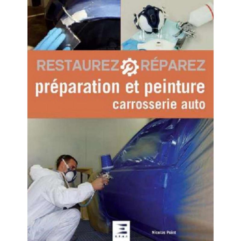 PRÉPARATION ET PEINTURE EN CARROSSERIE AUTO Librairie Automobile SPE 9791028301675