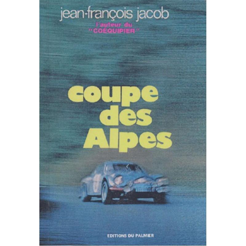Coupe des Alpes De Jean-françois JACOB Ed. Palmier Librairie Automobile SPE 9782914920018