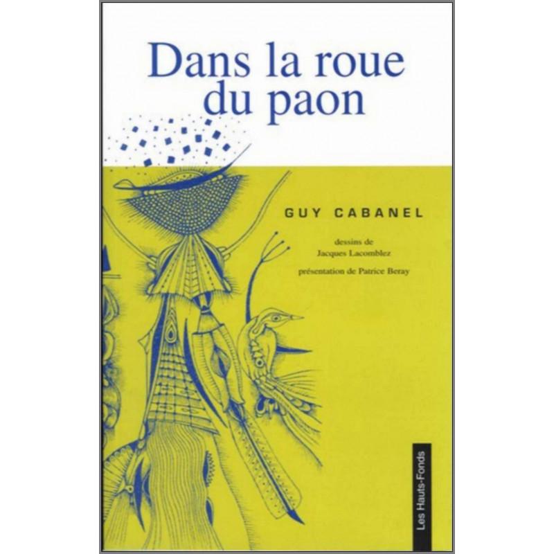 Dans la roue du paon de Guy CABANEL Ed. Les Hauts-Fonds Librairie Automobile SPE 9782953233230
