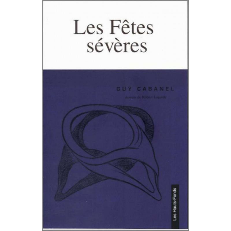 Les fêtes sévères de Guy CABANEL Ed. Les Hauts-Fonds Librairie Automobile SPE 9782953233223