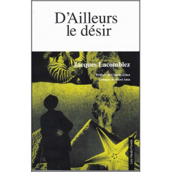 D 'ailleurs le désir de Jacques LACOMBLEZ Ed. Les hauts-fonds Librairie Automobile SPE 9782953233285
