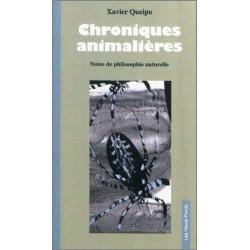 Chroniques animalières (notes de philosophie naturelle), par Xavier Queipo Edition Les Hauts-Fonds