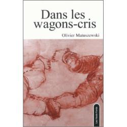 Dans les wagon-cris, d'Olivier Matuszewski Ed. Les Hauts-Fonds Librairie Automobile SPE 9782919171064