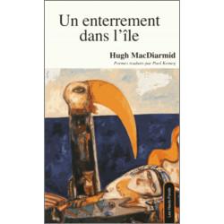 Un enterrement dans l'île, de Hugh MacDiarmid Ed. Les Hauts-Fonds