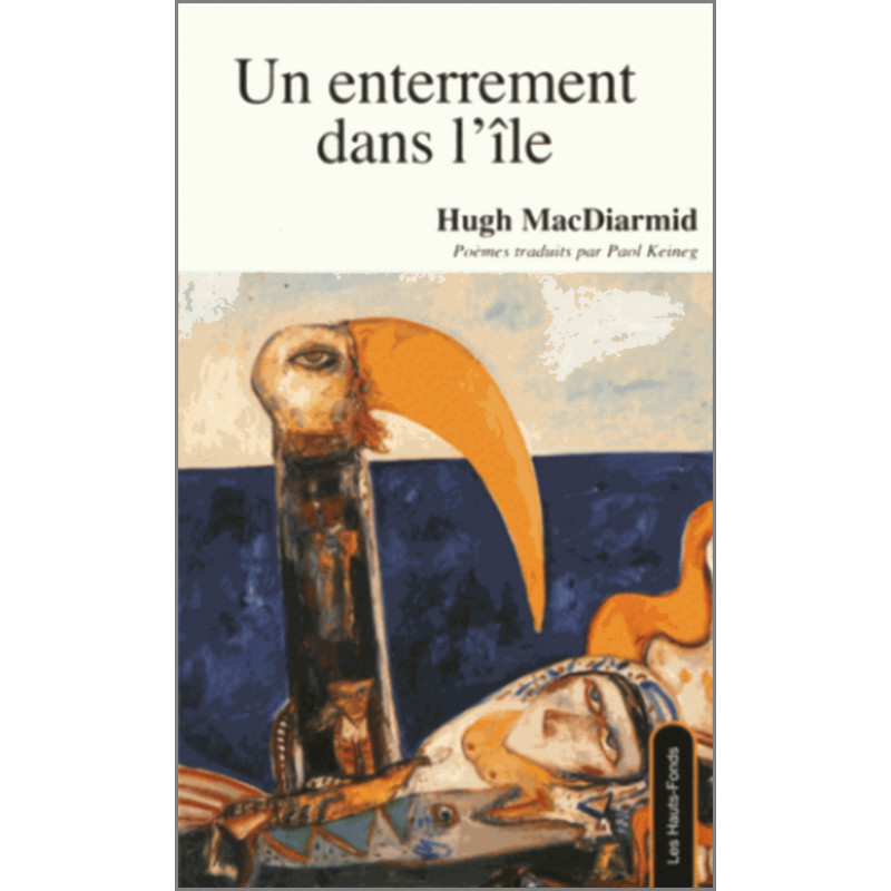 Un enterrement dans l'île, de Hugh MacDiarmid Ed. Les Hauts-Fonds Librairie Automobile SPE 9782919171149