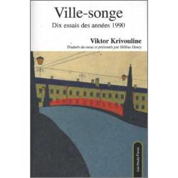 Ville-songe, Dix essais des années 1990, par Viktor Krivouline Ed. Les Hauts-Fonds Librairie Automobile SPE 9782919171132