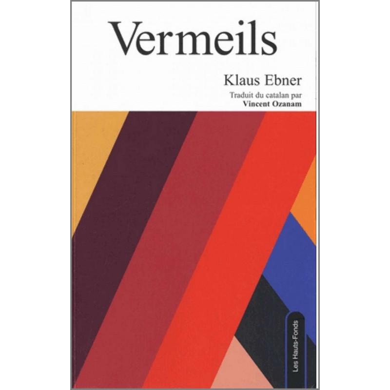 9782919171095 - Vermeils, de Klaus Ebner Edition Les Hauts-Fonds