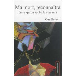 9782919171088 Ma mort, reconnaîtra, de Guy Benoi Edition Les Hauts-Fonds