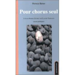 Pour chorus seul / Patrice Beray / Edition Les Hauts-Fonds