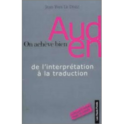 9782953233216 On achève bien Auden De l'interprétation à la traduction, de Jean-Yves Le Disez Edition Les Hauts-Fonds