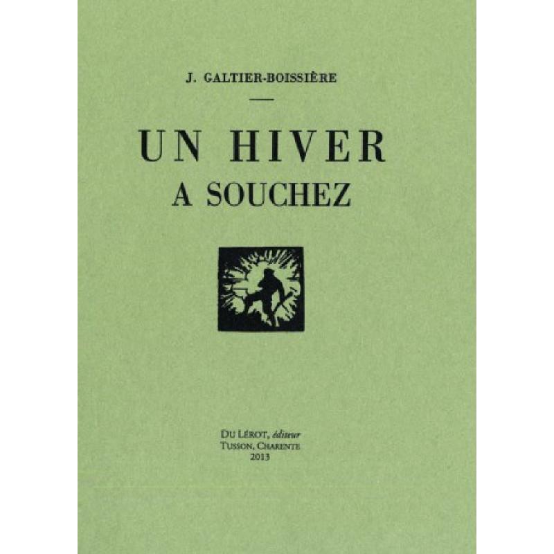 UN HIVER A SOUCHEZ de J. GALTIER-BOISSIERE Librairie Automobile SPE UN HIVER A SOUCHEZ