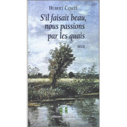 S 'il faisait beau, nous passions par les quais de Hubert COMTE Ed. volets Verts Librairie Automobile SPE 9782910090104