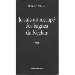 Je suis un rescapé des bagnes du Neckar de Roger FARELLE Ed. volets Verts Librairie Automobile SPE 9782910090159