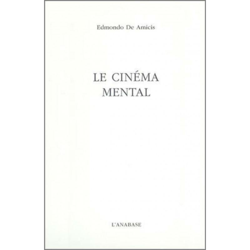 Le cinéma mental de Edmondo De Amicis Ed. l'Anabase Librairie Automobile SPE 9782909535289