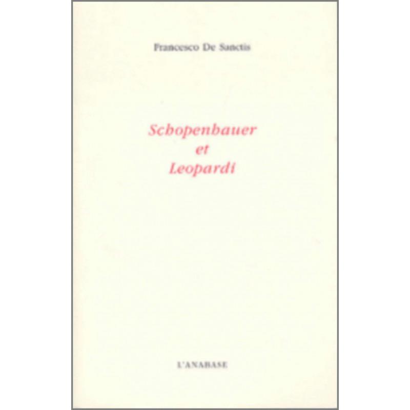 Schopenhauer et Leopardi Francesco De Sanctis Ed. L'Anabase Librairie Automobile SPE 9782909535258