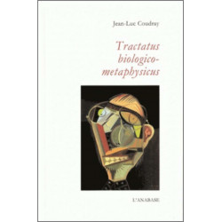 Tractatus biologico-metaphysicus Jean-Luc Coudray Ed. L'Anabase Librairie Automobile SPE 9782909535364