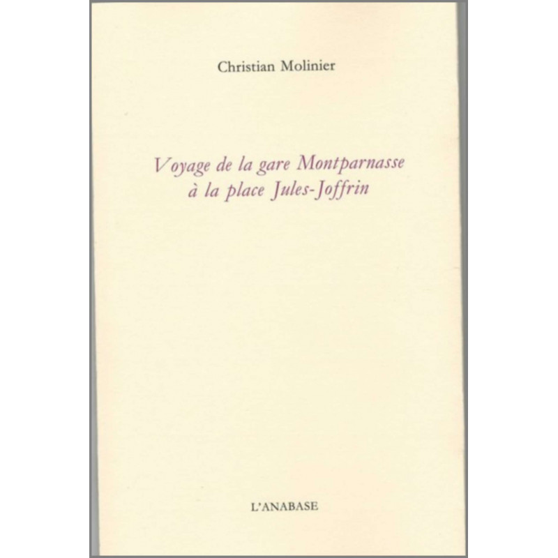 Voyage de la gare Montparnasse à la place Jules-Joffrin de Christian Molinier Ed. L'Anabase Librairie Automobile SPE 97890953...