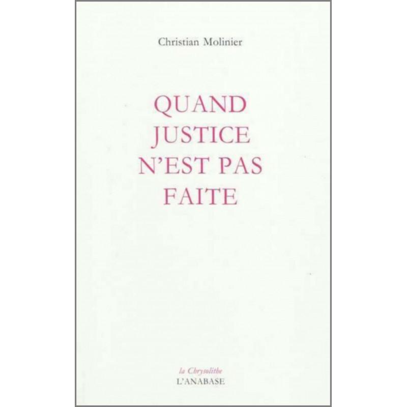 Quand justice n'est pas faite de Christian Molinier Ed. l'Anabase Librairie Automobile SPE 9782909535326
