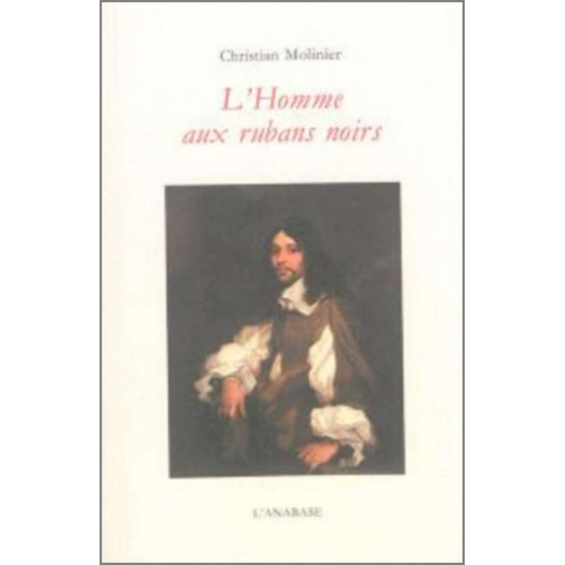 L'homme aux rubans noirs de Christian Molinier Ed. l'Anabase Librairie Automobile SPE 9782909535371