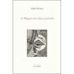 Le magasin des choses probables de Gilles Moraton Ed. l'Anabase Librairie Automobile SPE 9782909535128