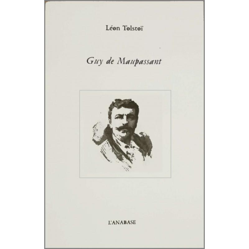 Guy de Maupassant de Lev Nikolaïevitch Tolstoï Ed. l'Anabase Librairie Automobile SPE 9782909535142