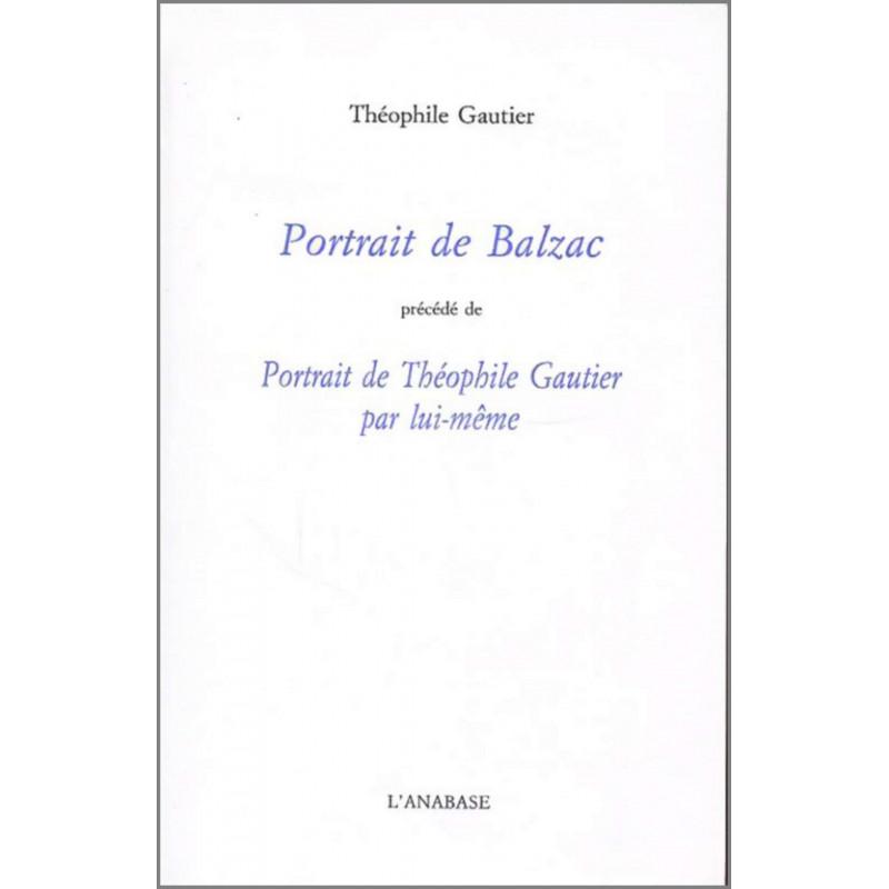 Portrait de Balzac Portrait , de Théophile Gautier Ed. l'Anabase Librairie Automobile SPE 9782909535081